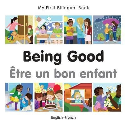 My First Bilingual Book - Being Good - French-english -