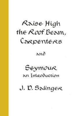 Raise High the Roof Beam, Carpenters; Seymour - an Introduction -