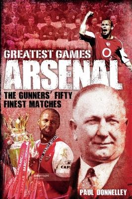 Arsenal Greatest Games -