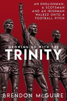 Growing Up With the Trinity -
