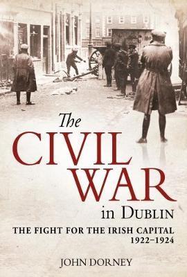 The Civil War in Dublin -