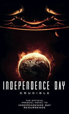 Independence Day: Crucible (The Official Prequel) -