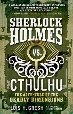 Sherlock Holmes vs. Cthulhu: The Adventure of the Deadly Dimensions -