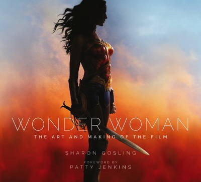 Wonder Woman: The Art and Making of the Film -