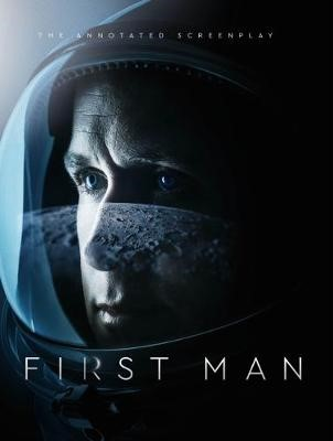 First Man - The Annotated Screenplay -