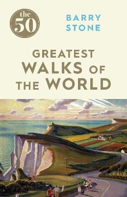 The 50 Greatest Walks of the World -