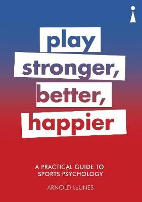 A Practical Guide to Sports Psychology -