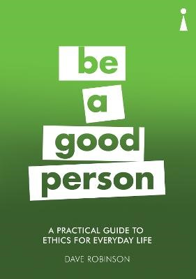 A Practical Guide to Ethics for Everyday Life -