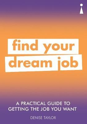 A Practical Guide to Getting the Job you Want -
