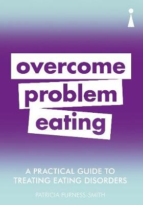 A Practical Guide to Treating Eating Disorders -