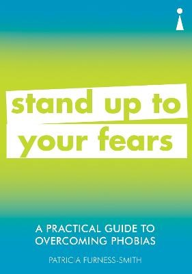 A Practical Guide to Overcoming Phobias -