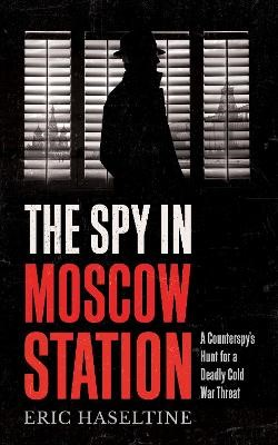 The Spy in Moscow Station -
