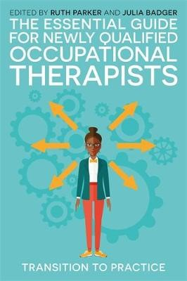 The Essential Guide for Newly Qualified Occupational Therapists -