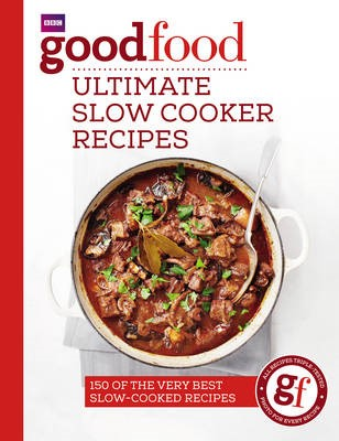 Good Food: Ultimate Slow Cooker Recipes -