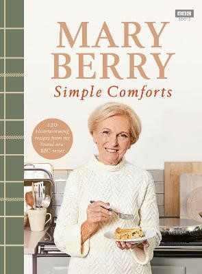 Mary Berry's Simple Comforts -