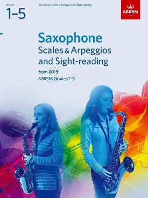 Saxophone Scales & Arpeggios and Sight-Reading, ABRSM Grades 1-5 -