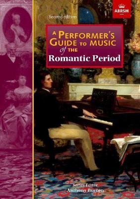 A Performer's Guide to Music of the Romantic Period -