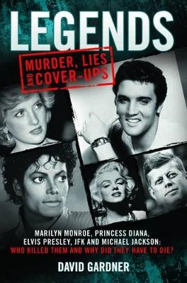 Legends: Murder, Lies and Cover-Ups -