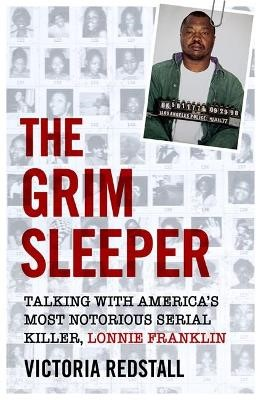 The Grim Sleeper - Talking with America's Most Notorious Serial Killer, Lonnie Franklin -