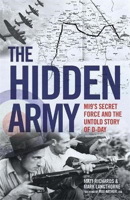 The Hidden Army - MI9's Secret Force and the Untold Story of D-Day -