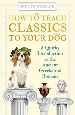 How to Teach Classics to Your Dog -