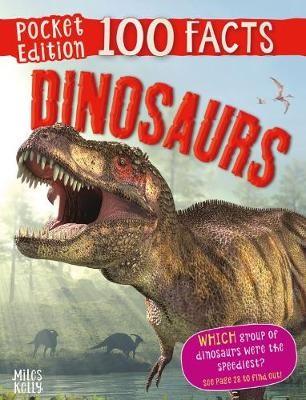 100 Facts Dinosaurs Pocket Edition -