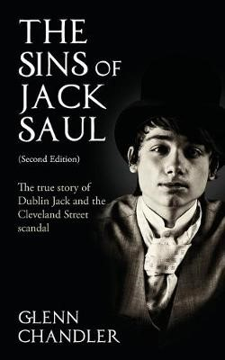 The Sins of Jack Saul: The True Story of Dublin Jack and the Cleveland Street Scandal - pr_15968