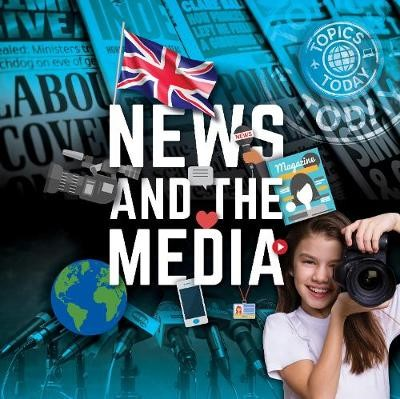 News and The Media -