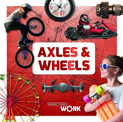 Axels and Wheels -