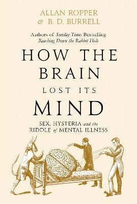 How The Brain Lost Its Mind -
