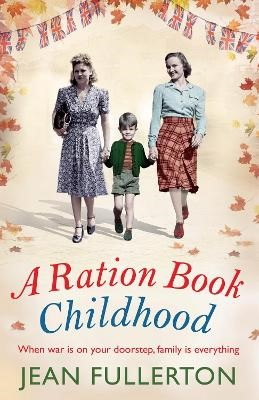 A Ration Book Childhood -