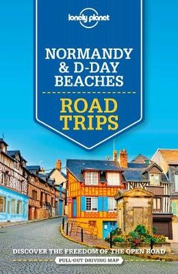 Lonely Planet Normandy & D-Day Beaches Road Trips -