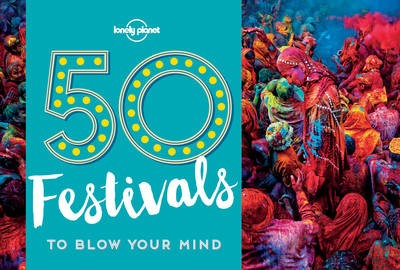 50 Festivals To Blow Your Mind - pr_158527