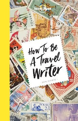 How to be a Travel Writer -