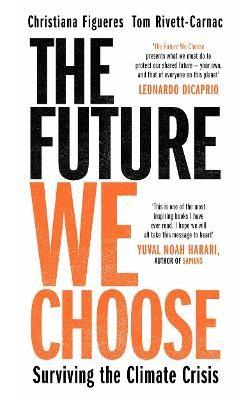 The Future We Choose: Surviving the Climate Crisis -