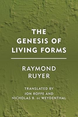 The Genesis of Living Forms -