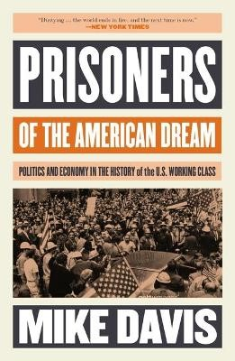 Prisoners of the American Dream -