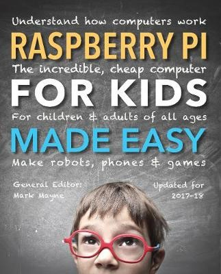 Raspberry Pi for Kids (Updated) Made Easy -