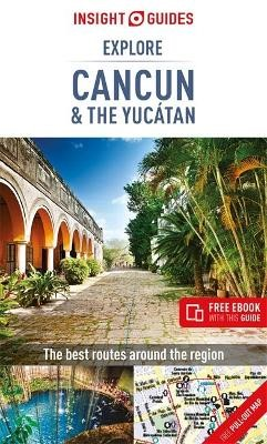 Insight Guides Explore Cancun & the Yucatan (Travel Guide with Free eBook) -