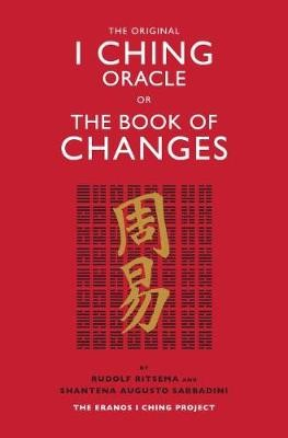 The Original I Ching Oracle or The Book of Changes -