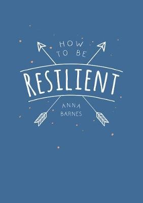 How to Be Resilient -
