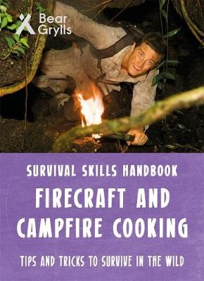 Bear Grylls Survival Skills: Firecraft & Campfire Cooking -