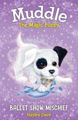Muddle the Magic Puppy Book 3: Ballet Show Mischief - pr_119023