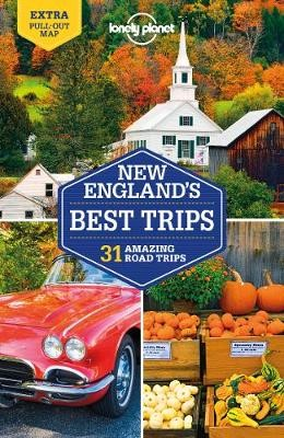 Lonely Planet New England's Best Trips -