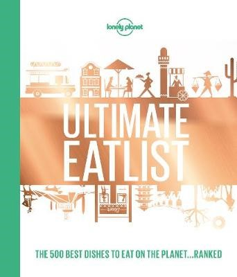 Lonely Planet's Ultimate Eatlist -