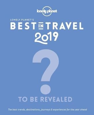 Lonely Planet's Best in Travel 2019 -