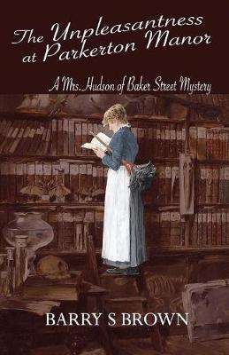 The Unpleasantness at Parkerton Manor (Mrs. Hudson of Baker Street Book 1) - pr_32117