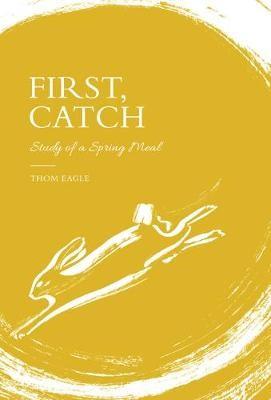 First, Catch -