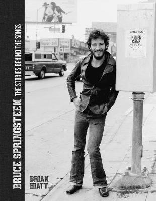 Bruce Springsteen - The Stories Behind the Songs -