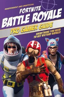 Fortnite Battle Royale Pro Gamer Guide - pr_248516